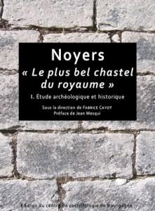 """Noyers """"Le plus bel chastel du royaume"""""""