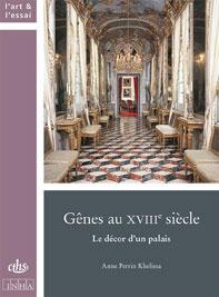 """Couverture de """"Gênes au XVIIIe siècle. Le décor d'un palais"""""""